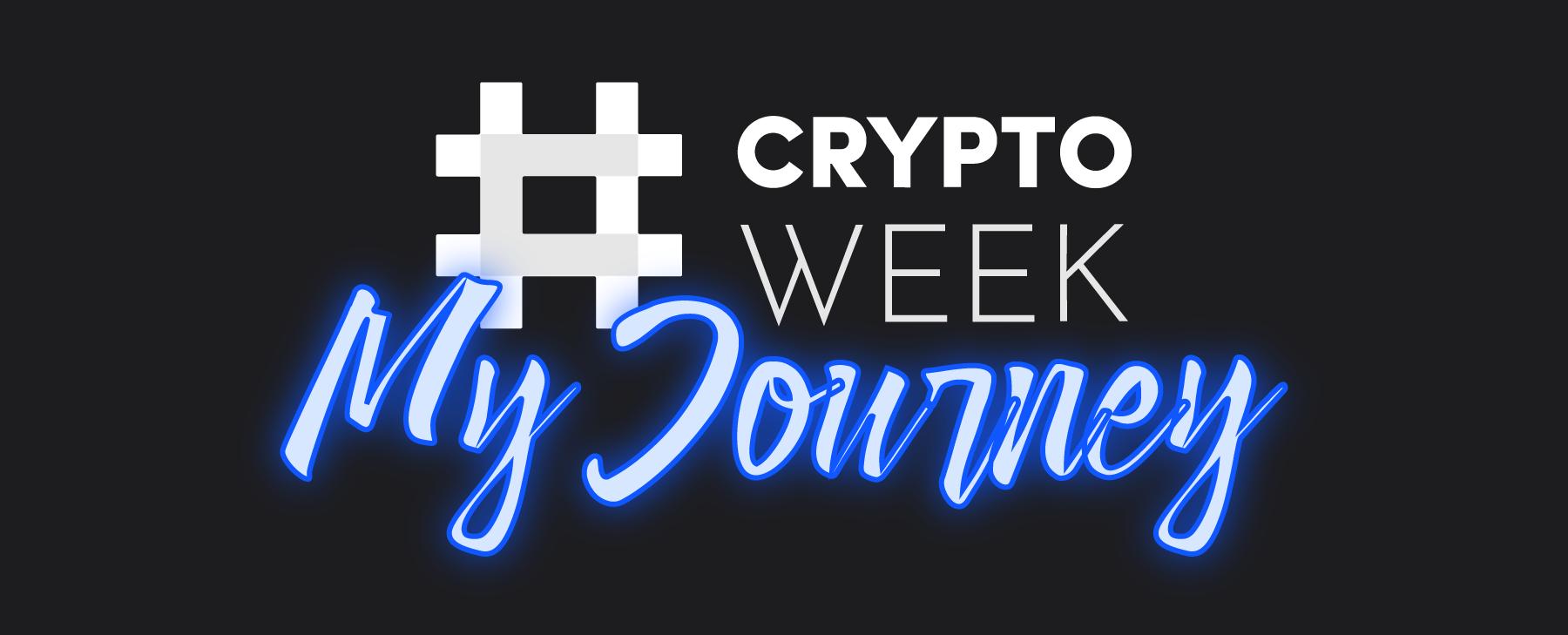 Crypto Week My Journey