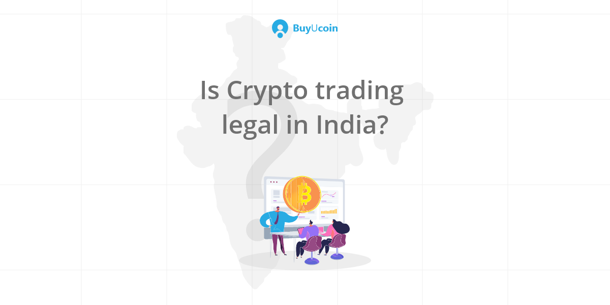Is crypto trading legal in India